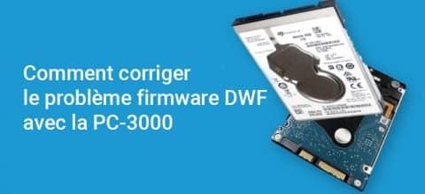 Comment corriger le problème firmware DWF avec la PC-3000